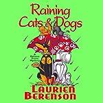 Raining Cats & Dogs: A Melanie Travis Mystery   Laurien Berenson