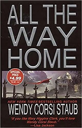 Amazon All The Way Home 9781420100389 Wendy Corsi Staub Books