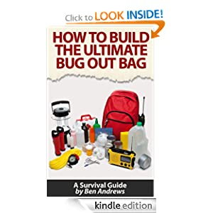 How To Build The Ultimate Bug Out Bag: A Survival Guide Ben Andrews