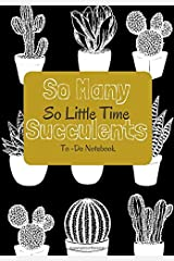 To Do Notebook: So Many Succulents So Little Time Paperback