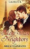 More Than Neighbors: Book 2: Complicated (A sweet NA Romance series)
