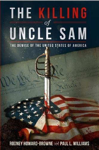 The Killing of Uncle Sam: The Demise of the United States of America cover