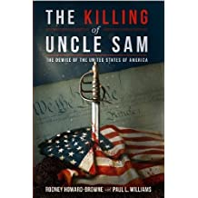 The Killing of Uncle Sam: The Demise of the United States of America