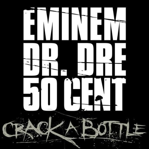 Eminem, Dr. Dre and 50 Cent - Crack a Bottle