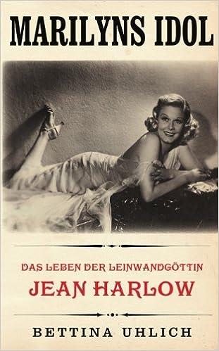 Marilyns Idol: Das Leben der Leinwandgöttin Jean Harlow