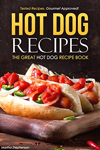 Hot Dog Recipes Gourmet Approved ebook