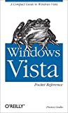 Windows Vista Pocket Reference: A Compact Guide to Windows Vista