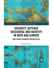Security, Defense Discourse and Identity in NATO and Europe: How France Changed Foreign Policy