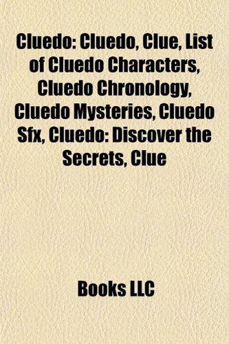 Cluedo: Clue, List of Cluedo characters, Cluedo chronology, Cluedo Mysteries, Cluedo SFX, Cluedo: Discover the Secrets, Cluedo Master Detective: Amazon.es: Source: Wikipedia: Libros en idiomas extranjeros