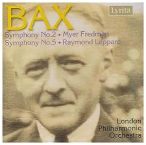 Bax: Symphonies Nos. 2 & 5