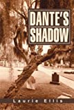 Dante's Shadow, Laurie Ellis, 0595270344