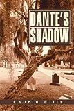 Dante's Shadow, Laurie Ellis, 0595270344