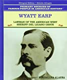 Wyatt Earp: Lawman of the American West : Sheriff Del Lejano Oeste (Famous People in American History) (Spanish Edition)