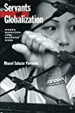img - for Servants of Globalization: Women, Migration, and Domestic Work, First Edition by Rhacel Salazar Parrenas (2001-04-23) book / textbook / text book