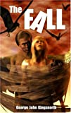 The Fall, George John Kingsnorth, 0956040306