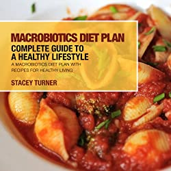 Macrobiotics Diet Plan: Complete Guide to a Healthy Lifestyle
