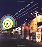 img - for Inside the Live Reptile Tent: The Twilight World of Carnival Midway book / textbook / text book