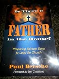 Is There a Father in the House?, Paul Bersche, 1560438347