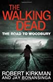 img - for The Walking Dead: The Road to Woodbury (Walking Dead Book 2) by Kirkman. Robert ( 2012 ) Paperback book / textbook / text book