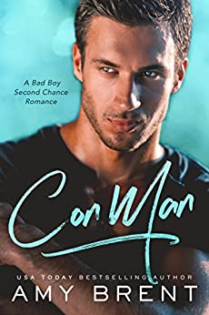 Con Man: A Bad Boy Second Chance Romance by [Brent, Amy]