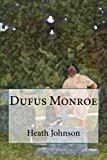 Dufus Monroe, Heath Johnson, 0615780512