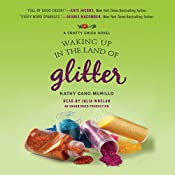 Waking Up in the Land of Glitter: A Crafty Chica Novel, Book 1   Kathy Cano-Murillo