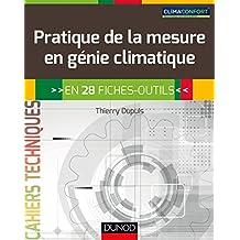 PRATIQUE DE LA MESURE EN GÉNIE CLIMATIQUE : EN 33 FICHES-OUTILS