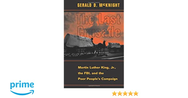 The Last Crusade: Martin Luther King Jr., The Fbi, And The Poor ...