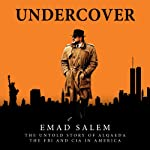 Undercover: The Untold Story of Alqaeda, The FBI, and CIA in America | Emad Salem