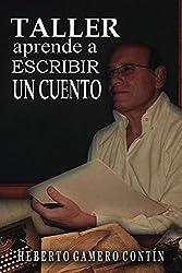 Taller aprende a escribir un cuento (Spanish Edition)