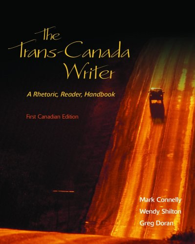The Trans-Canada Writer , A Rhetoric, Reader, handbook, First Canadian Edition