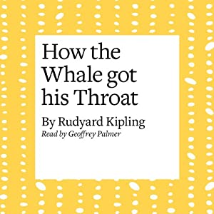 How the Whale Got His Throat Audiobook
