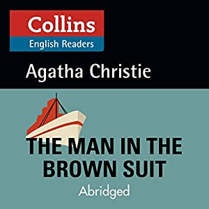 The Man in the Brown Suit: B2 (Collins Agatha Christie ELT Readers) Audiobook