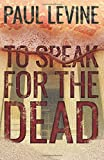 To Speak For The Dead (Jake Lassiter Legal Thrillers) (Volume 1)