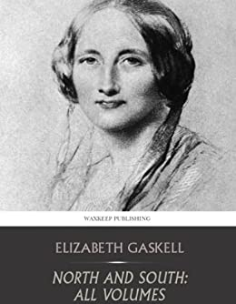North and South: All Volumes by [Gaskell, Elizabeth]