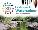 Landscapes in Watercolour (Collins 30-Minute Painting) (Collins 30-Minute Painting Series)