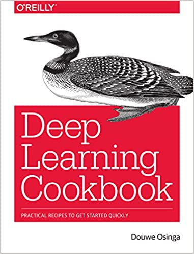 deep learning cookbook practical recipes to get started quickly