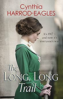 The Long, Long Trail: War at Home, 1917 by [Harrod-Eagles, Cynthia]