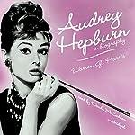 Audrey Hepburn: A Biography   Warren G. Harris