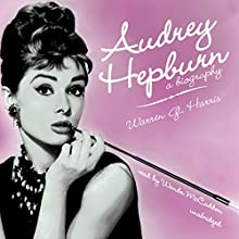 Audrey Hepburn: A Biography Audiobook by Warren G. Harris Narrated by Wanda McCaddon