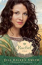 Rachel: A Novel (Wives Of The Patriarchs) by Smith, Jill Eileen (2014) Paperback