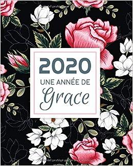 Calendrier Chrétien 2021 2020 Une Année de Grâce: Agenda Mensuel et Semainier | Calendrier