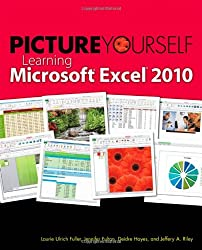 Picture Yourself Learning Microsoft Excel 2010