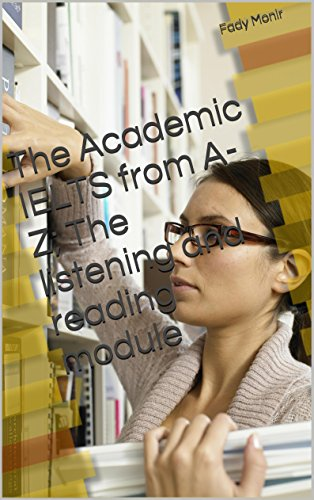 Download The Academic IELTS from A-Z; The listening and reading module Pdf