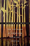 img - for The Collapse of American Criminal Justice by Stuntz, William J. unknown Edition [Hardcover(2011)] book / textbook / text book