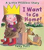 I Want to Go Home!, Tony Ross, 1467750956