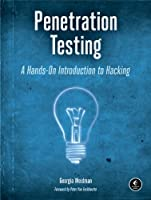 Penetration Testing: A Hands-On Introduction to Hacking Front Cover