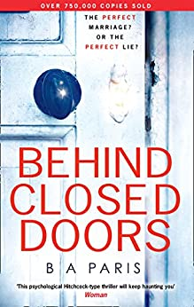 Behind Closed Doors: The gripping psychological thriller everyone is raving about by [Paris, B A]