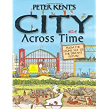 Peter Kent's City Across Time