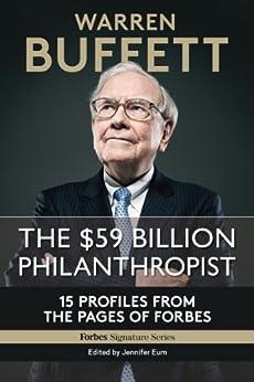 Warren Buffett, The $59 Billion Philanthropist by [Forbes Staff]